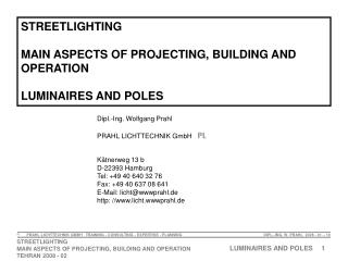 Dipl.-Ing. Wolfgang Prahl PRAHL LICHTTECHNIK GmbH    PL Kätnerweg 13 b D-22393 Hamburg
