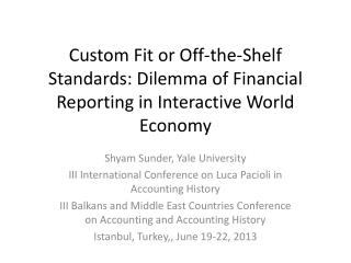 Custom Fit or Off-the-Shelf Standards: Dilemma of Financial Reporting in Interactive World Economy