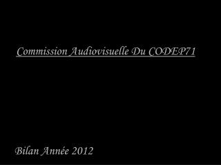 Commission  Audiovisuelle Du CODEP71