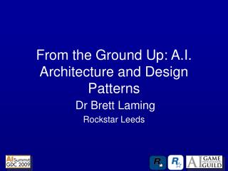 From the Ground Up: A.I. Architecture and Design Patterns