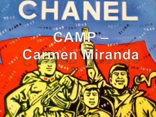 CAMP –  Carmen Miranda