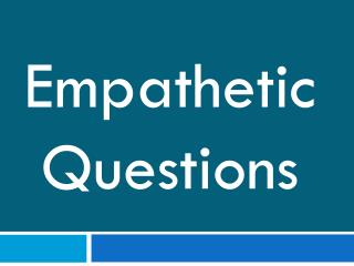 Empathetic Questions