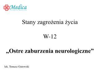 """Stany zagrożenia życia W-12 """"Ostre zaburzenia neurologiczne"""""""
