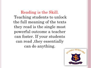 Reading is the Skill.