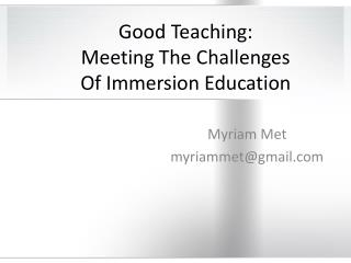 Good Teaching:  Meeting The Challenges  Of Immersion Education