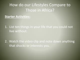 How do our Lifestyles Compare to Those in Africa?