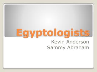 Egyptologists