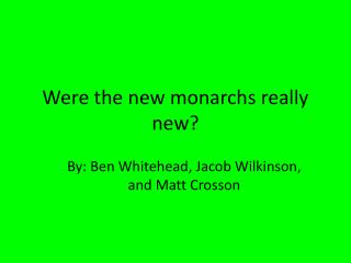 Were the new monarchs really new?
