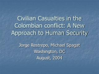 Civilian Casualties in the Colombian conflict: A New Approach to Human Security