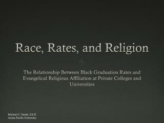 Race, Rates, and Religion