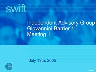 Independent Advisory Group Giovannini Barrier 1 Meeting 1