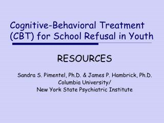 Cognitive-Behavioral Treatment CBT for School Refusal in Youth