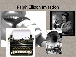 Ralph Ellison Imitation
