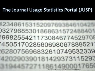 The Journal Usage Statistics Portal (JUSP)