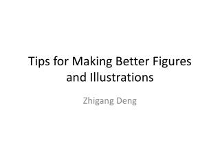 Tips for Making Better Figures and Illustrations