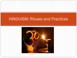HINDUISM: Rituals and Practices