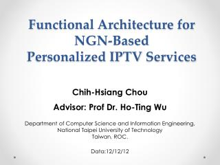 Functional Architecture  for NGN-Based Personalized IPTV  Services