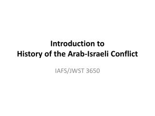 Introduction to History of the Arab-Israeli Conflict