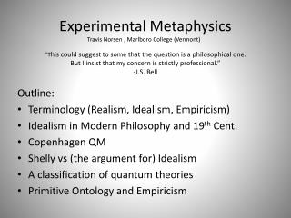Experimental Metaphysics Travis Norsen , Marlboro College Vermont    This could suggest to some that the question is a p