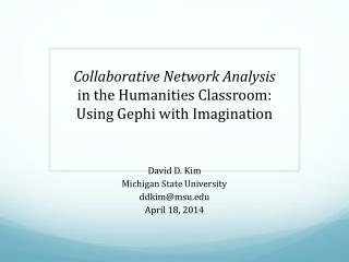 Collaborative Network  Analysis in  the Humanities Classroom: Using  Gephi  with Imagination