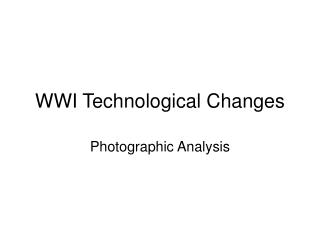 WWI Technological Changes