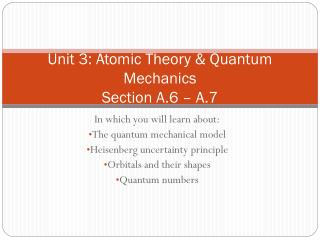 Unit 3: Atomic Theory & Quantum Mechanics Section A.6 – A.7