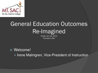 General Education Outcomes  Re-Imagined Friday, Oct 18, 2013 Founder's Hall
