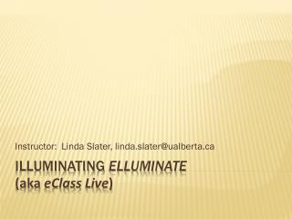 Illuminating  ElluminatE (aka  eClass  Live )