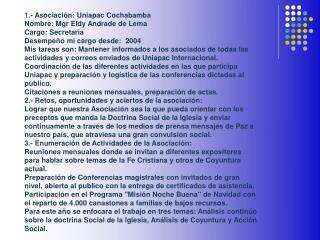 1.- Asociación: Uniapac Cochabamba Nombre: Mgr Eldy Andrade de Lema Cargo: Secretaria