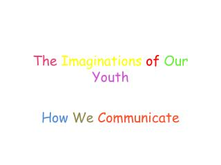 The Imaginations of Our Youth