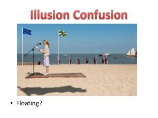 Illusion Confusion