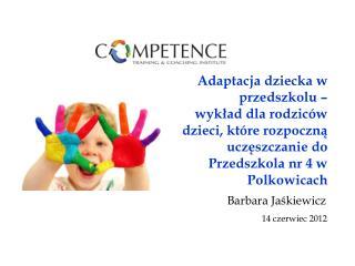 Barbara Ja?kiewicz 14 czerwiec 2012