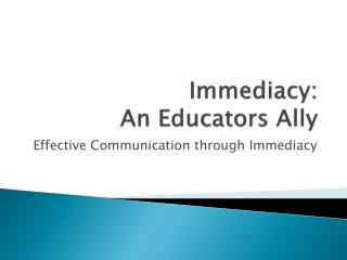Immediacy:  An Educators Ally