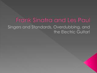 Frank Sinatra and Les Paul