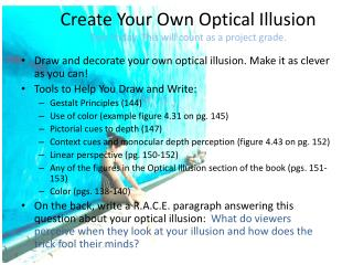 Create Your Own Optical Illusion Due Friday. This will count as a project grade.