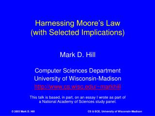 Harnessing Moore s Law with Selected Implications
