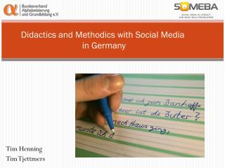 Didactics and Methodics with Social  Media  in Germany