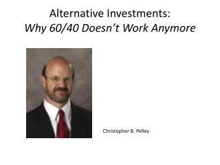 Alternative Investments:  Why 60/40 Doesn't Work Anymore