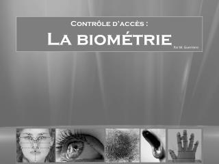 Contrôle d'accès : La biométrie