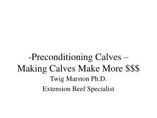 Preconditioning Calves – Making Calves Make More $$$