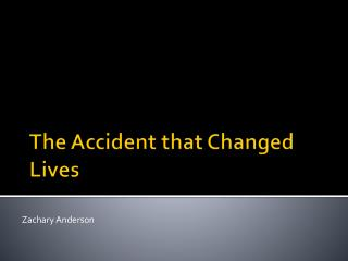 The Accident that Changed  Lives