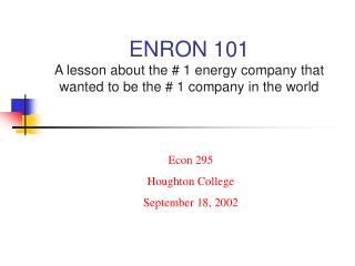 ENRON 101 A lesson about the  1 energy company that wanted to be the  1 company in the world