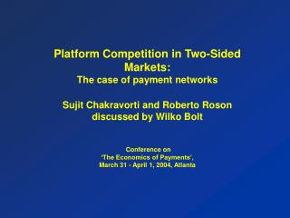 Platform Competition in Two-Sided Markets: The case of payment networks