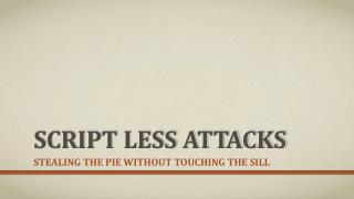 Script less Attacks