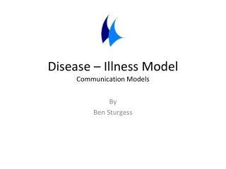 Disease – Illness Model Communication Models