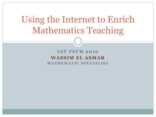 Using the Internet to Enrich Mathematics Teaching