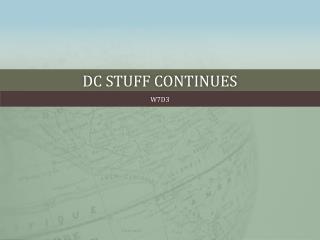 DC Stuff Continues