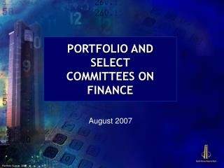 PORTFOLIO AND SELECT  COMMITTEES ON FINANCE
