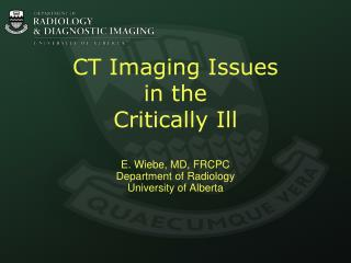 CT Imaging Issues  in the Critically Ill