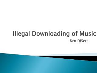Illegal Downloading of Music